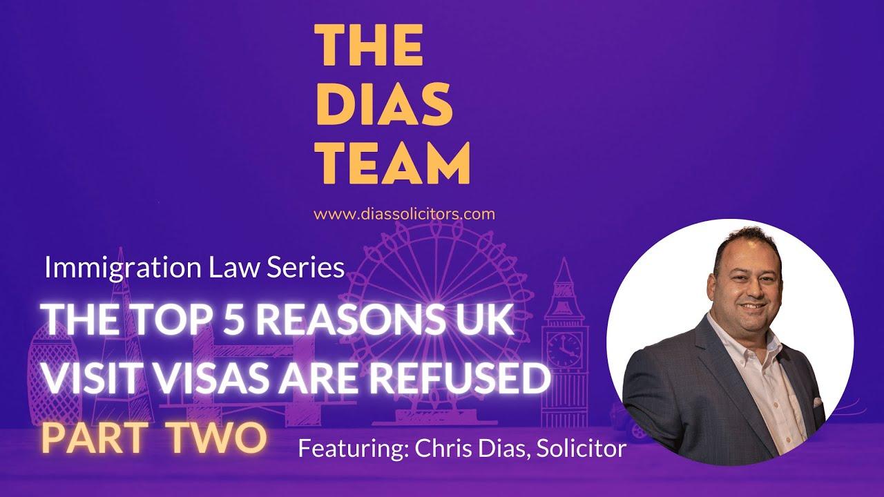 TOP 5 REASONS UK VISIT VISAS ARE REFUSED - PT2