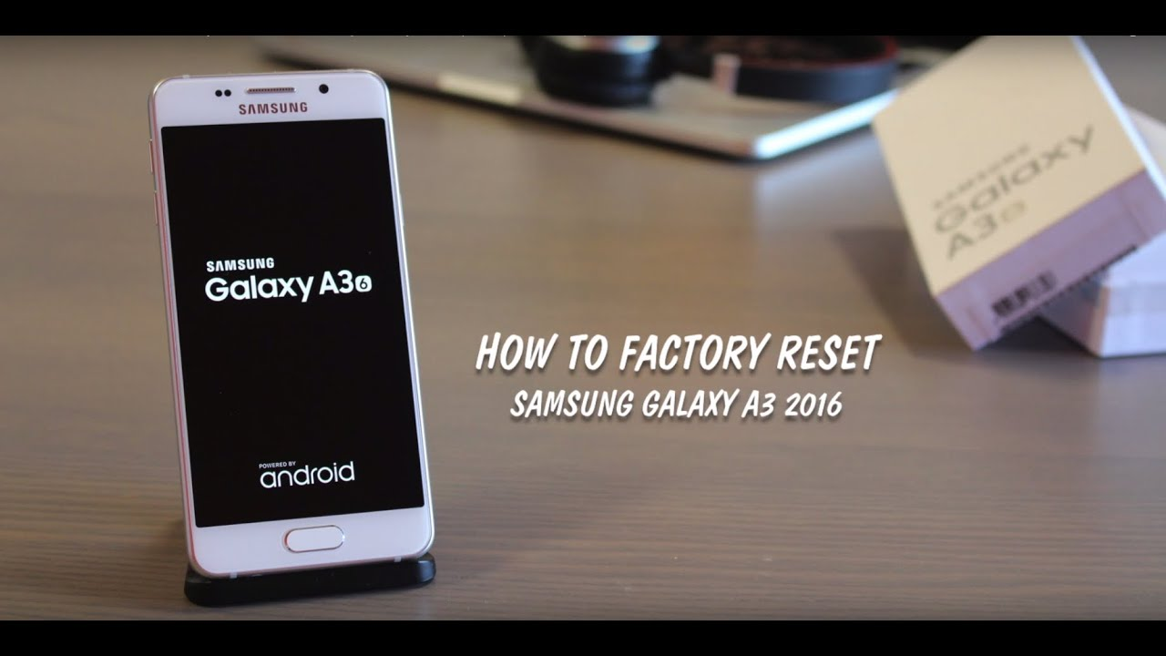 How to Hard Reset or Factory Restore Samsung Galaxy A3 6 ...