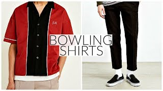 HOW TO STYLE BOWLING SHIRTS   Men