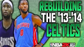 REBUILDING THE '13-'14 BOSTON CELTICS!! BEST BIG MAN DUO EVER!! NBA 2K16 MY LEAGUE!!
