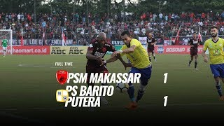 Download Video [Pekan 21] Cuplikan Pertandingan PSM Makassar vs PS Barito Putera, 13 September 2018 MP3 3GP MP4