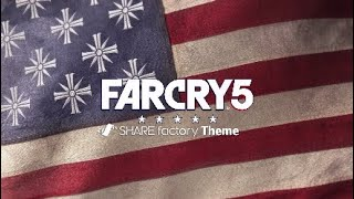 FAR CRY 5 SHAREfactory Theme (PS4)