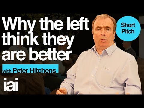 Why the Left Think They are Better   Peter Hitchens