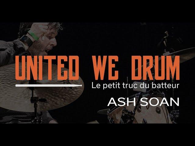 Ash Soan - United We Drum, le petit truc du batteur
