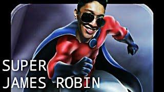 SUPER JAMES ROBIN