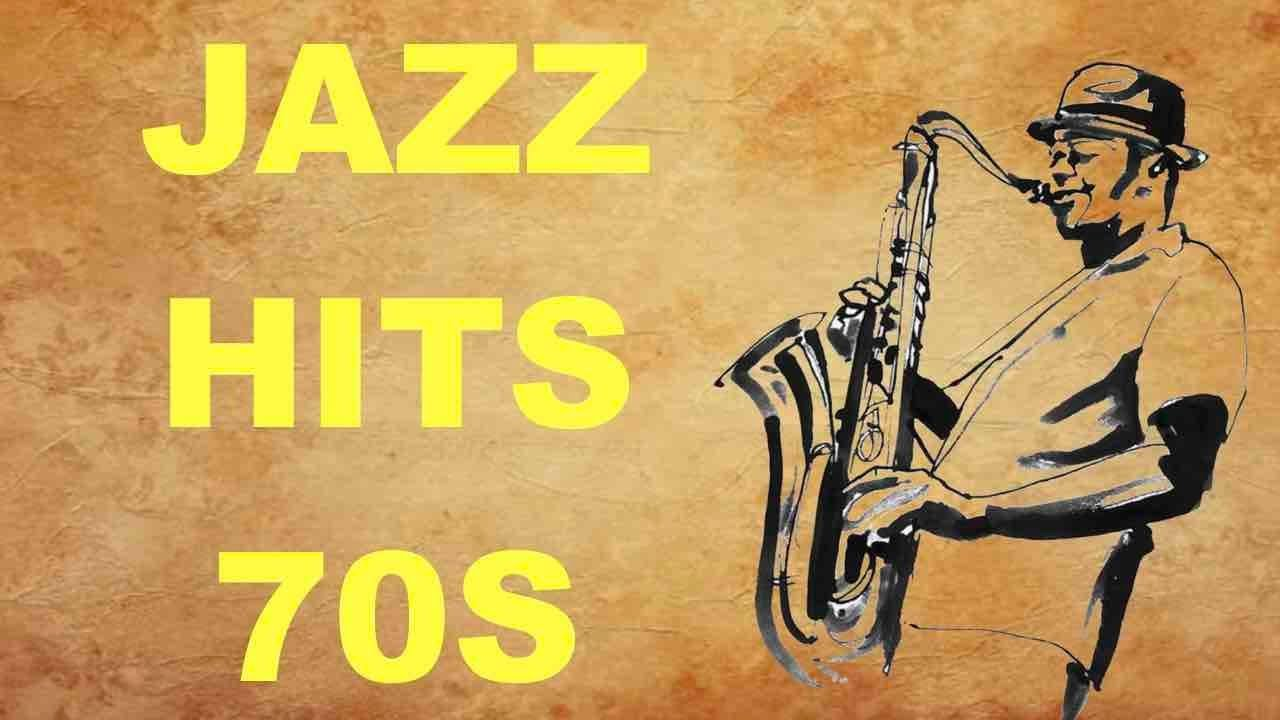 Jazz Hits Of The 70 S Best Of Jazz Music And Jazz Songs 70s And 70s Jazz Hits Playlist Youtube
