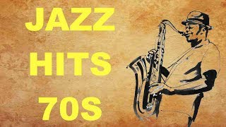 Jazz Hits of the 70's: Best of Jazz Music and Jazz Songs 70s and 70s Jazz Hits Playlist