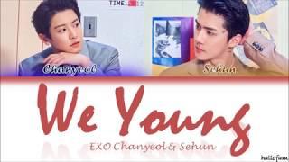 찬열 (CHANYEOL) X 세훈 (SEHUN) 'We Young' Lirik (Sub Indo) Color Coded Lyrics HAN|ROM|INDO