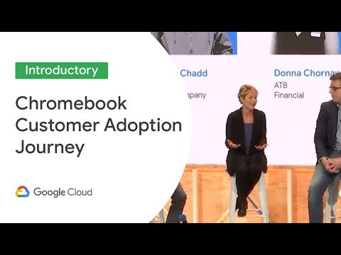 The Chromebook Customer Adoption Journey (Cloud Next '19)