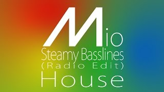 Mio - Steamy Basslines (Radio Edit)