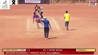 F WING MENS VS E WING MENS AT BHOOMI GARDENIA 1 TROPHY 2019 / KALAMBOLI
