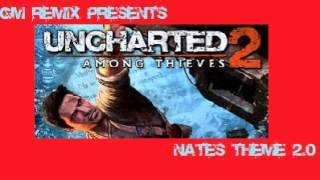 GM Remix : Uncharted 2 Among Thieves Nates Theme 2.0