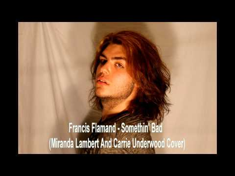 ''Somethin' Bad'' Miranda Lambert Ft Carrie Underwood Cover By Francis Flamand