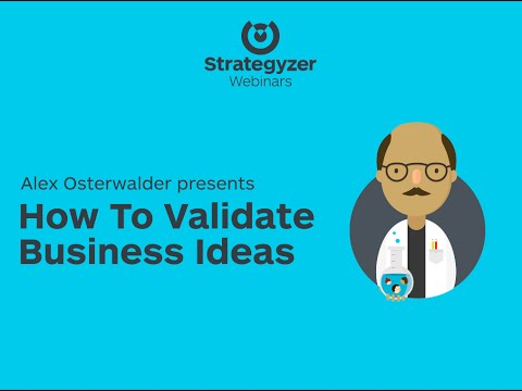Strategyzer Webinar #5: How To Validate Business Ideas