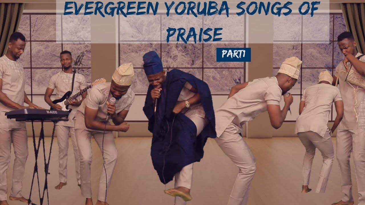 Download Evergreen Yoruba songs of praise pt1