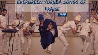 Gambar cover Evergreen Yoruba songs of praise pt1