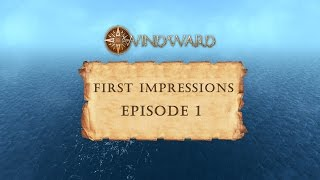 Windward - Sandbox Pirate game Episode 1
