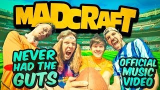 MadCraft - Never Had The Guts [Official Music Video]
