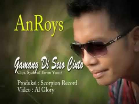 Lagu Pop Minang Full Album Anroy's - GAMANG DI SESO CINTO