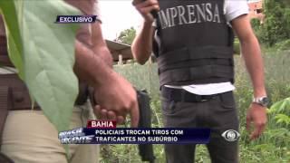 Brasil Urgente Bahia - Traficantes do Subúrbio Trocam Tiro com Policiais