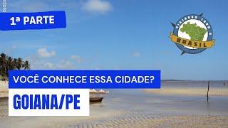 Viajando Todo o Brasil - Goiana/PE-1ª Parte - Especial