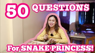 50 QUESTIONS FOR SNAKE PRINCESS!