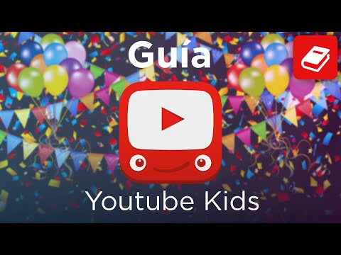 GUÍA YOUTUBE KIDS