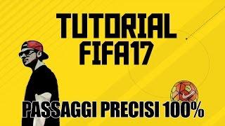 TUTORIAL FIFA17 - Passaggi precisi 100%