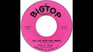 "Don & Juan – ""True Love Never Runs Smooth"" (Big Top) 1963"
