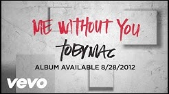TobyMac - Me Without You (Official Lyric Video)