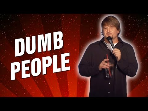 Dumb People (Stand Up Comedy)