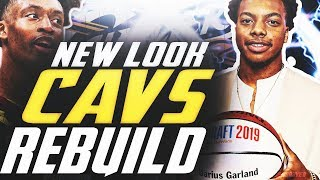 REBUILDING THE NEW LOOK CLEVELAND CAVALIERS! NBA 2K19