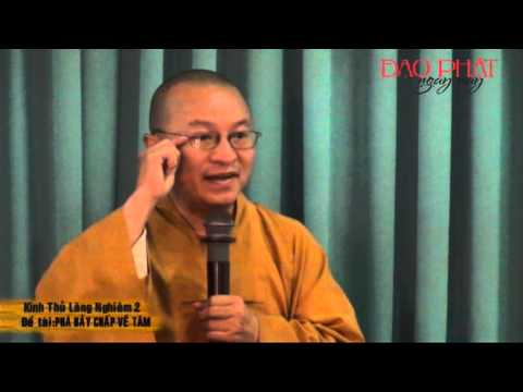 Kinh Thủ Lăng Nghiêm 2 (2013): Phá 7 chấp về Tâm