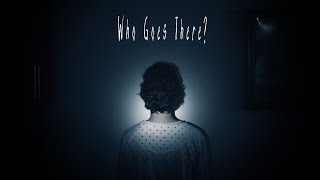Who Goes There? | Short Horror Film