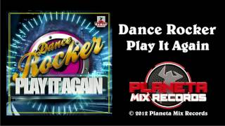 Dance Rocker - Play It Again (Radio Edit)