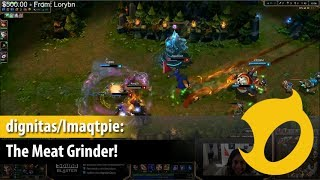 dignitas/Imaqtpie: The Meat Grinder!