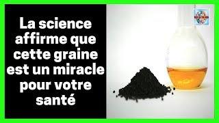 La science affirme que cette graine est un miracle pour votre santé