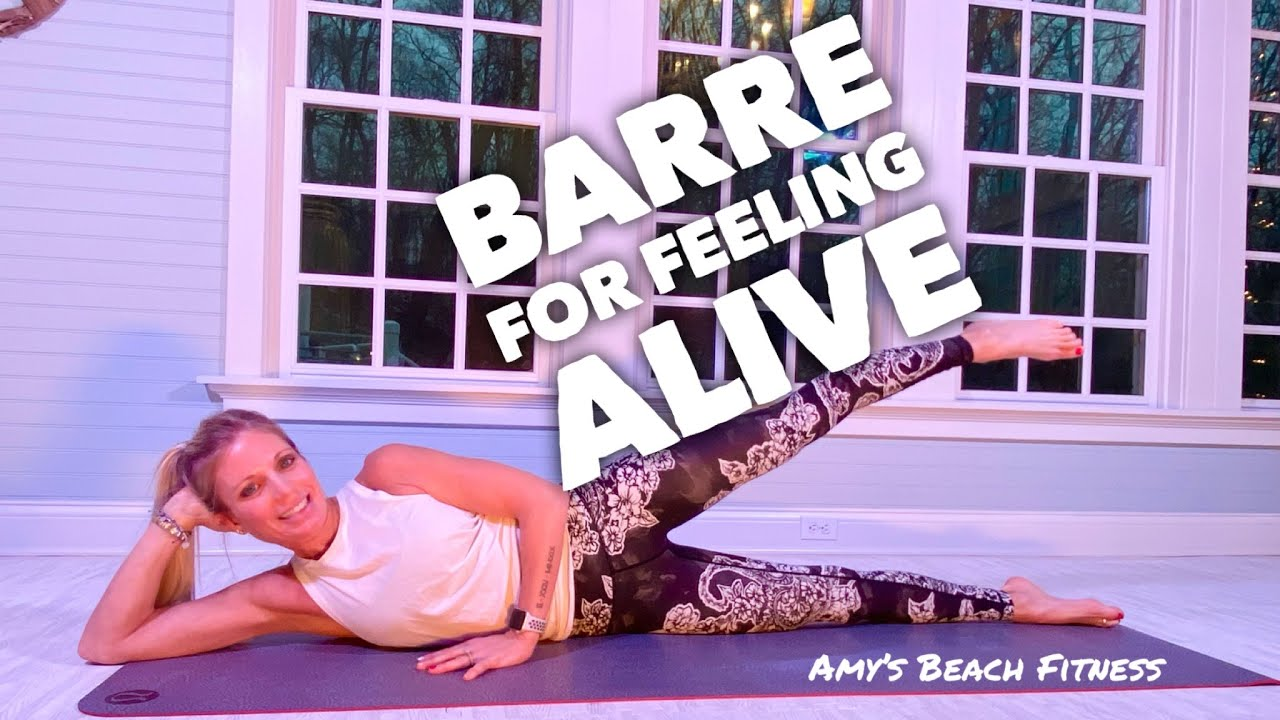 Barre for Feeling Alive! - 35 Minute Barre Workout