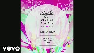 Sigala x Digital Farm Animals - Only One (Brookes Brothers Remix) [Audio]