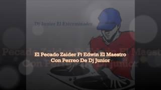 El Pecado Zaider Ft Edwin El Maestro Con Perreo (loop trax) Dj Junior El Exterminador™