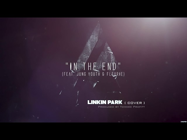 In The End Linkin Park Cinematic Cover (feat. Jung Youth & Fleurie) // Produced by Tommee Profitt
