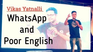 WhatsApp and Poor English | Stand Up Comedy by Vikas Yatnalli