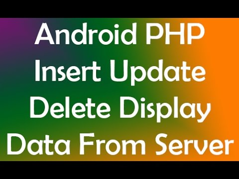 Android PHP Insert Update Delete Display Data From MySQL Database From Application Using JSON Server