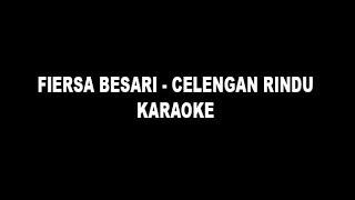 FIERSA BESARI - Celengan Rindu (Karaoke No Vokal)