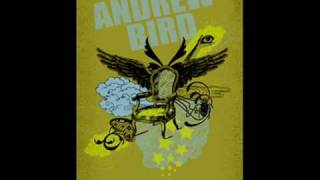 Watch Andrew Bird I video