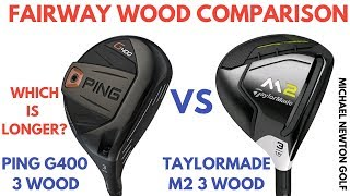 Ping G400 3 Wood V TaylorMade M2 3 Wood Head To Head