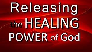Releasing the Healing Power of God thumbnail