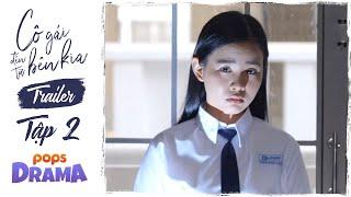 Trailer phim ma học đường Cô Gái Đến Từ Bên Kia |Tập 2| K.O, Emma, Quỳnh Trang, Uyển Ân, Hoài Bảo...