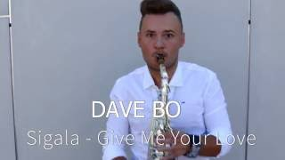 Sigala - Give Me Your Love (Dave Bo Sax Cover)