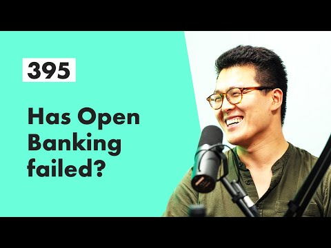 Has Open Banking failed? | Fintech Insider | Ep 395